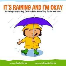It's Raining and I'm Okay
