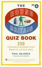 The Round Britain Quiz Book: 250 Challenging Questions from Radio 4's Cult Quiz Show