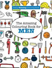 The Amazing Colouring Book for Men (a Really Relaxing Colouring Book):  Wild about Animals