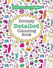 Divinely Detailed Colouring Book 6