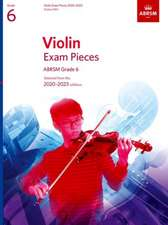 Violin Exam Pieces 2020-2023, ABRSM Grade 6, Score & Part: Selected from the 2020-2023 syllabus