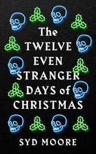 Twelve Even Stranger Days of Christmas