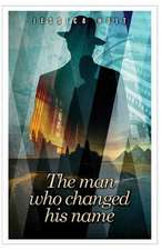 The Man Who Changed His Name