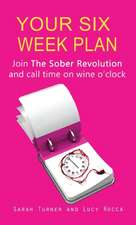 Your Six Week Plan - Join the Sober Revolution and Call Time on Wine O'Clock
