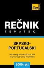 Srpsko-Portugalski Tematski Recnik - 3000 Korisnih Reci