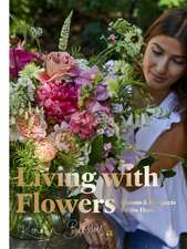 Living with Flowers:Blooms & Bouquets for the Home