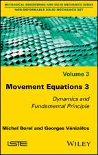 Movement Equations 3: Dynamics and Fundamental Principle