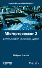 Microprocessor 2: Communication in a Digital System