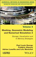 Meshing, Geometric Modeling and Numerical Simulation 3: Storage, Visualization and In Memory Strategies