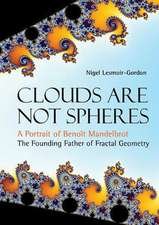 Clouds Are Not Spheres: A Portrait Of Benoit Mandelbrot, The Founding Father Of Fractal Geometry