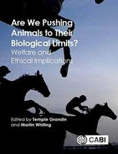 Pushing Animals to Their Limits: Implications for Welfare and Ethics