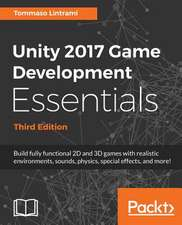 Unity 2017 Game Development Essentials, Third Edition