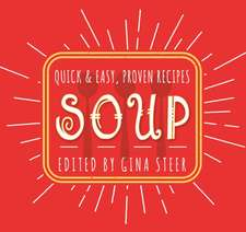 Soup: Quick & Easy Recipes