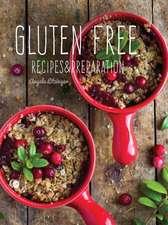 Gluten Free: Recipes & Preparation