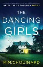 The Dancing Girls: An absolutely gripping crime thriller with nail-biting suspense
