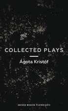 Ágóta Kristóf: Collected Plays