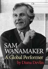 Sam Wanamaker: A Global Performer