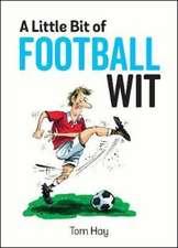 Little Bit of Football Wit