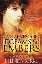 A Harvest of Dreams and Embers