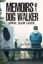 Memoirs of a Dog Walker