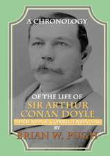 A Chronology of the Life of Sir Arthur Conan Doyle 2014 Revised and Expanded Edition - Addenda & Corrigenda 2016