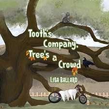 Tooth's Company, Tree's a Crowd