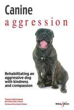 Canine Aggression: Rehabilitating an Aggressive Dog with Kindness and Compassion
