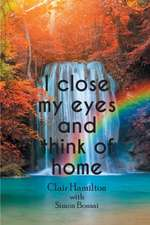 I Close My Eyes and Think of Home