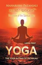 The Yoga Sutras of Patanjali (Large Print): The Book of the Spiritual Man