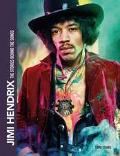 JIMI HENDRIX THE STORIES BEHIND THE SONG