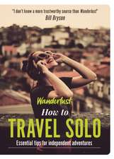 Wanderlust - How to Travel Solo