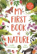 Bedoyere, C: My First Book of Nature