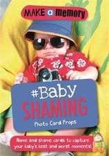 Make a Memory #Baby Shaming Photo Card Props