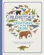 Howard, J: Prehistoric Creatures of the Order