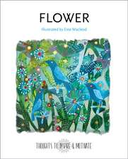 Flower: Illustrated by Este McLeod