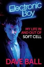 Electronic Boy: The Autobiography of Dave Ball