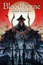 Bloodborne: A Song of Crows