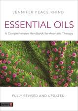 Essential Oils (Fully Revised and Updated 3rd Edition): A Comprehensive Handbook for Aromatic Therapy