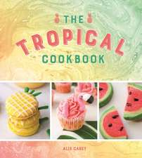 Tropical Cookbook: Radiant Recipes for Social Events and Parties That Are Hotter Than the Tropics