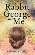 RABBIT GEORGE & ME