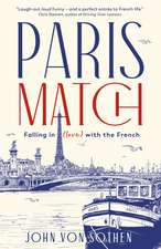 Paris Match: Falling in love with the French. A New York Times holiday book of the year.