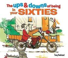 The Ups and Downs of Being in Your Sixties