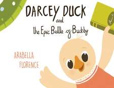 Darcey Duck and the Epic Battle of Buckby