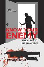 Know your enemy - A User's Guide to Bad Management!