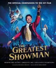 The Greatest Showman - The Official Companion to the Hit Film