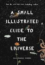 Sanders, E: A Small Illustrated Guide to the Universe