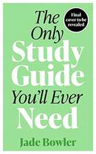 ONLY STUDY GUIDE YOULL EVER NEED