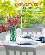 The Newlywed's Cookbook: Fresh and modern recipes to cook and share together