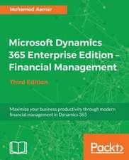 Microsoft Dynamics 365 Enterprise Edition - Financial Management_Third Edition