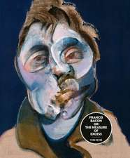 Francis Bacon: The Measure of Excess